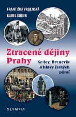 Františka Vrbenská: Ztracené dějiny Prahy - Kelley, Bruncvík a hlavy českých pánů