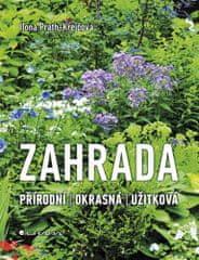 Ilona Prath-Krejčová: Zahrada - Přírodní, okrasná, užitková