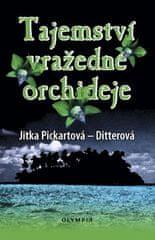 Jitka Pickartová-Ditterová: Tajemství vražedné orchideje