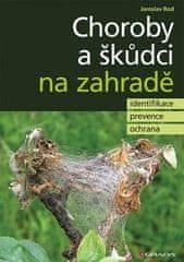 Jaroslav Rod: Choroby a škůdci na zahradě - identifikace, prevence a ochrana
