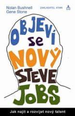 Popron.cz Objeví se nový Steve Jobs? - Jak najít a rozvíjet nový talent - Gene, Nolan Bushnell, Stone