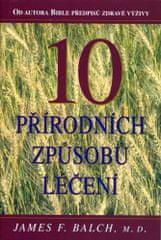 Popron.cz 10 přírodních způsobů léčení - F. Balch James