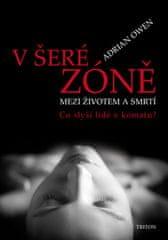 Adrian Owen: V šeré zóně - Mezi životem a smrtí