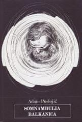 Adam Puslojić: Somnambulia balkanica