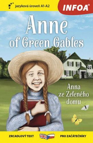 Lucy Maud Montgomeryová: Anna ze Zeleného domu / Anne of Green Gables - Zrcadlová četba (A1-A2)
