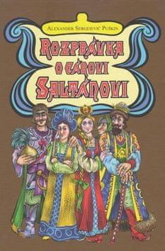 Alexander Sergejevič Puškin: Rozprávka o cárovi Saltánovi
