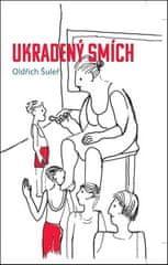 Oldřich Šuleř: Ukradený smích