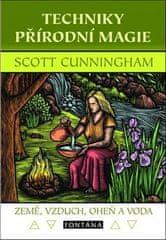 Scott Cunningham: Techniky přírodní magie - Země, vzduch, oheň a voda