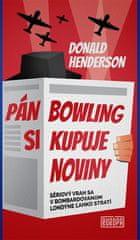 Donald Henderson: Pán Bowling si kupuje noviny - Sériový vrah sa v bombardovanom Londýne ľahko stratí