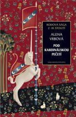 Alena Vrbová: Pod kardinálskou pečetí - Rodová sága z 18. století