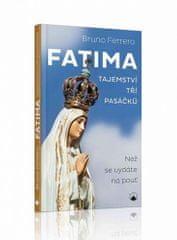 Bruno Ferrero: Fatima - Tajemství tří pasáčků
