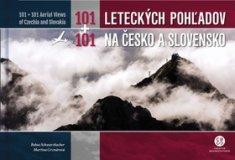 Bohuš Schwarzbacher: 101+101 Leteckých pohľadov na Česko a Slovensko - 101 + 101 Aerial Views of Czechia and Slovakia
