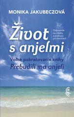 Jakubeczová Monika: Život s anjelmi, 2. vydanie