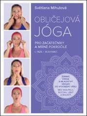 Světlana Mihulová: Obličejová jóga pro začátečníky a mírně pokročilé