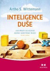 Artho S. Wittemann: Inteligence duše - Jak přijít na kloub jejímu skrytému řádu