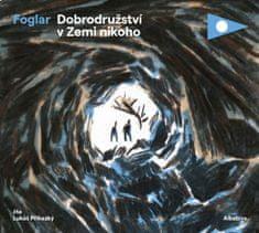 Foglar Jaroslav: Dobrodružství v Zemi nikoho - CD