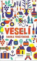 Radka Třeštíková: Veselí