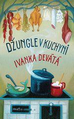 Ivanka Devátá: Džungle v kuchyni