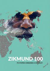 Tomáš Vaňourek: Zikmund 100 - Po stopách Zikmunda a Hanzelky