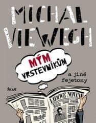 Michal Viewegh: Mým vrstevníkům a jiné fejetony