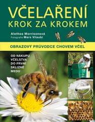 Alethea Morrisonová: Včelaření krok za krokem - Obrazový průvodce chovem včel