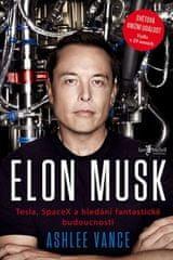 Ashlee Vance: Elon Musk - Tesla, SpaceX a hledání fantastické budoucnosti