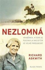 Richard Askwith: Nezlomná - Hraběnka, která se postavila nacistům ve Velké pardubické