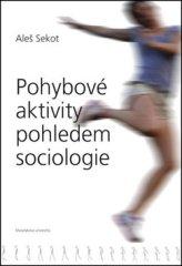 Aleš Sekot: Pohybové aktivity pohledem sociologie