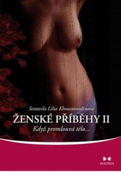 Lilia Khousnoutdinova: Ženské příběhy II - Když promlouvá tělo...