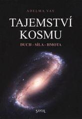 Adelma von Vay: Tajemství kosmu - Duch, síla, hmota