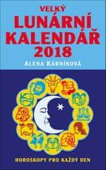 Alena Kárníková: Velký lunární kalendář 2018 - aneb Horoskopy pro každý den