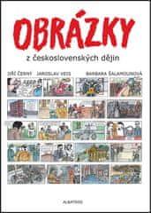 Barbara Šalamounová, Jaroslav Veis, Jiří Černý: Obrázky z československých dějin