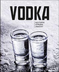 Alena Bezděková: Vodka - Historie, výroba, značky