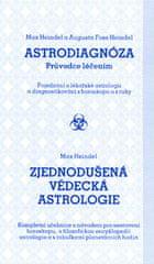 Augusta Fossová-Heindelová: Astrodiagnóza/Zjednodušená vědecká astrologie - Průvodce léčením/Kompletní učebnice s návodem
