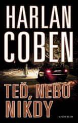 Harlan Coben: Teď, nebo nikdy