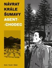 Ondřej Kavalír: Návrat Krále Šumavy 2: Agent-chodec