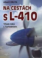 Albert Orlita: Na cestách s L-410 - Třicet roků s Turboletem