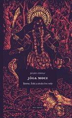 Julius Evola: Jóga moci - Tantra, Šakti a stezka levé ruky
