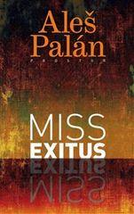Aleš Palán: Miss Exitus