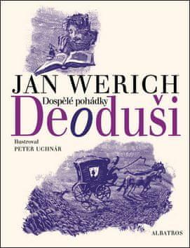 Jan Werich, Peter Uchnár: Deoduši