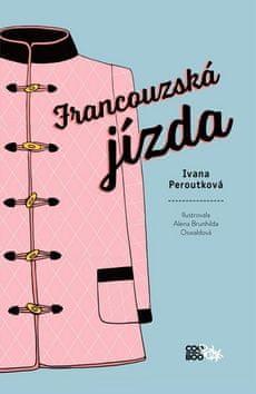 Alena Oswaldová, Ivana Peroutková: Francouzská jízda