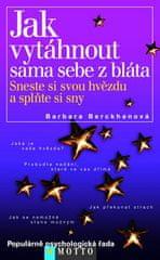 Barbara Berkhanová: Jak vytáhnout sama sebe z bláta Sneste si svou hvězdu a splňte si sny