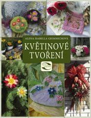 Alena Grimmichová: Květinové tvoření