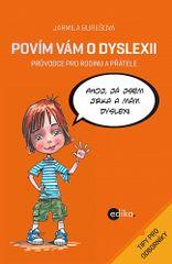 Aleš Čuma, Jarmila Burešová: Povím vám o dyslexii - Průvodce pro rodinu a přátele