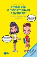 Aleš Čuma, Jarmila Burešová: Povíme vám o dysortografii a dysgrafii - Průvodce pro rodinu a přátele