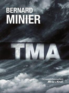 Bernard Minier: Tma - brožovaná