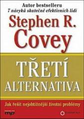 Breck England, Stephen M. R. Covey: Třetí alternativa - Jak řešit obtížné životní problémy
