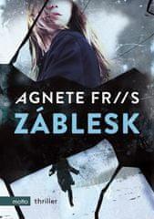 Agnete Friis: Záblesk