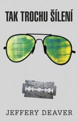 Jeffery Deaver: Tak trochu šílení