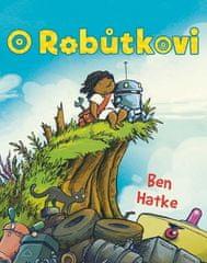 Ben Hatke: O Robůtkovi